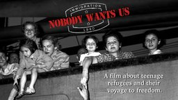 Nobody Wants Us - Teenage Refugees and Their Voyage to Freedom in 1940