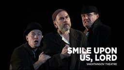 Smile Upon Us, Lord - Performed at the Vakhtangov Theatre